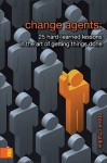 Change Agents: 25 Hard-Learned Lessons in the Art of Getting Things Done - Steve Chalke