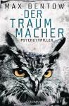 Der Traummacher: Ein Fall für Nils Trojan 6 - Psychothriller (Kommissar Nils Trojan) - Max Bentow