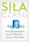 Siła czasu - Philip G. Zimbardo, Richard M. Sword, Rosemary K.M. Sword