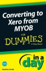 Converting to Xero from MYOB In A Day For Dummies - Heather Smith