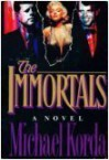 The IMMORTALS - Michael Korda