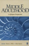Middle Adulthood: A Lifespan Perspective - Sherry L. Willis, Mike Martin