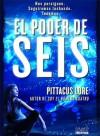 El Poder de Seis (Legados de Lorien, #2) - Pittacus Lore