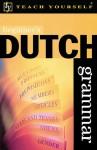 Beginner's Dutch Grammar (Teach Yourself) - Gerdi Quist, Dennis Strik