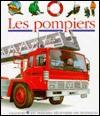 Les pompiers - Daniel Moignot, Collectif