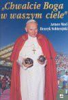 """""""Chwalcie Boga w waszym ciele"""" : Jan Paweł II o sporcie - Jan Paweł II"""