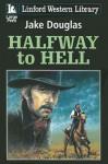 Halfway to Hell - Jake Douglas