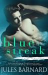 Blue Streak: A Blue Series Novella - Jules Barnard