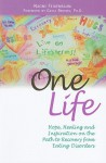 One Life: Hope, Healing and Inspiration on the Path to Recovery from Eating Disorders - Naomi Feigenbaum, Gayle Brooks