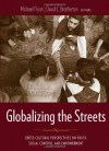 Globalizing the Streets: Cross-Cultural Perspectives on Youth, Social Control, and Empowerment - Fabiola Salek, David C. Brotherton