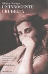 Un'innocente crudeltà - Silvina Ocampo, Francesca Lazzarato