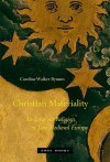 Christian Materiality: An Essay on Religion in Late Medieval Europe - Caroline Walker Bynum