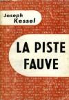 La Piste fauve - Joseph Kessel