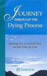 Journey Through the Dying Process: Caring for a Loved One at the End of Life - Fairview Health Services