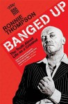 Banged Up: The Truth about Life as a Criminal - Ronnie Thompson