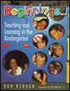 Beginnings-- Teaching and Learning in the Kindergarten - Ron Benson