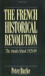 The French Historical Revolution (Key Contemporary Thinkers) - Peter Burke
