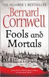 Fools and Mortals: A Novel - Bernard Cornwell