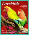 Lovebirds: Everything About Housing, Care, Nutrition, Breeding, And Diseases: With A Special Chapter, Understanding Lovebirds - Matthew M. Vriends