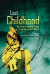 Lost Childhood: My Life in a Japanese Prison Camp During World War II - Annelex Hofstra Layson, Herman J. Viola