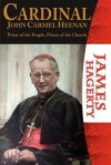 Cardinal John Carmel Heenan. Priest of the People, Prince of the Church - James Hagerty