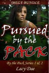 Pursued by the Pack - Lacy Dae