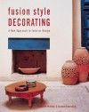 Fusion Style Decorating: A New Approach to Interior Design - Elizabeth Wilhide, Joanna Copestick, Liz Wilhide, Verity Welstead