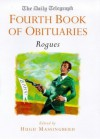 """Daily Telegraph"" Book of Obituaries: Rogues v.4 (Vol 4) - Hugh Montgomery-Massingberd"