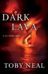 Dark Lava - Toby Neal