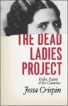 The Dead Ladies Project: Exiles, Expats, and Ex-Countries by Crispin Jessa (2015-09-25) Paperback - Crispin Jessa