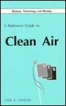 A Reference Guide To Clean Air - Cass R. Sandak