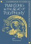 Plainsong in the Age of Polyphony - Thomas Forrest Kelly