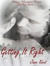 Getting It Right (The Atticus Chronicles) - Jane Kent