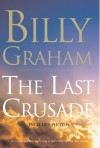 The Last Crusade - Billy Graham