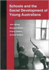Schools and the Social Development of Young Australians - Australian Council for Educational Resea, Graeme Withers
