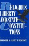 Religious Liberty and State Constitutions - Edd Doerr, Albert J. Menendez