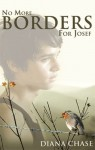 No More Borders for Josef - Diana Chase