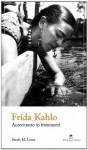 Frida Kahlo. Autoritratto in frammenti (L'altra metà dell'arte) (Italian Edition) - Sarah M. Lowe