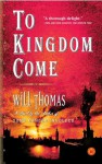 To Kingdom Come - Will Thomas