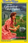 Sadie Rose and the Cottonwood Creek Orphan - Hilda Stahl