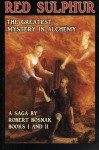 Red Sulphur; The greatest Mystery in Alchemy: Series of novels (Volume 1) - Robert Bosnak