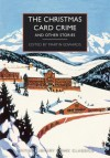 The Christmas Card Crime and Other Stories - Martin Edwards, Various Authors