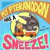 My Pteranodon Has A Sneeze - Elwyn Tate
