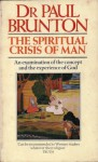 The Spiritual Crisis of Man - Paul Brunton