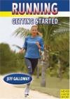 Running--Getting Started - Jeff Galloway