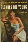Blondes Die Young - Bill Peters