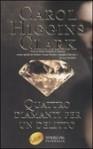 Quattro diamanti per un delitto - Carol Higgins Clark