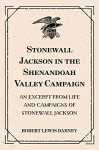 Stonewall Jackson in the Shenandoah Valley Campaign: An Excerpt from Life and Campaigns of Stonewall Jackson - Robert Lewis Dabney