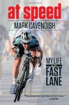 At Speed: My Life in the Fast Lane - Mark Cavendish