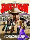 Slocum 308: Slocum and the Hangman's Lady - Jake Logan